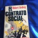 Libros de segunda mano: EL CONTRATO SOCIAL ROBERT ARDREY. Lote 168369312