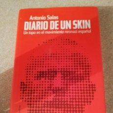 Libros de segunda mano: DIARIO DE UN SKIN. UN TOPO EN EL MOVIMIENTO NEONAZI ESPAÑOL (ANTONIO SALAS). Lote 168395132