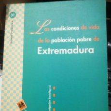 Libros de segunda mano: LAS CONDICIONES DE VIDA DE LA POBLACIÓN POBRE DE EXTREMADURA. Lote 168428444