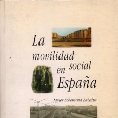 Libros de segunda mano: LA MOVILIDAD SOCIAL EN ESPAÑA (1940-1991) / JAVIER ECHEVERRÍA ZABALZA. Lote 168430816