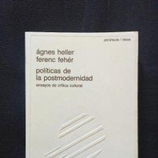 Libros de segunda mano: POLÍTICAS DE LA POSTMODERNIDAD DE ÁGNES HELLER Y FERENC FEHÉR. Lote 168494720