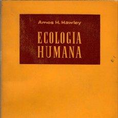 Libros de segunda mano: ECOLOGÍA HUMANA / AMOS H. HAWLEY. Lote 168558016
