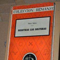 Libros de segunda mano: NOSOTRAS LAS SOLTERAS, MARY SALAS, VER TARIFAS ECONOMICAS ENVIOS. Lote 168607056