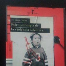Libros de segunda mano: PSICOLOGIA DE LA VIOLENCIA COLECTIVA , FRANCOISE SIRONI, 451 HTTP. Lote 168698416