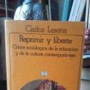 Libros de segunda mano: LERENA: REPRIMIR Y LIBERAR. CRITICA SOCIOLOGICA DE LA EDUCACION Y DE LA CULTURA COMTEMPORANEAS. AKAL. Lote 168747592