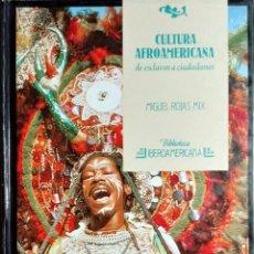 Libros de segunda mano: CULTURA AFROAMERICANA : DE ESCLAVOS A CIUDADANOS / MIGUEL ROJAS MIX. MADRID : ANAYA, 1988.. Lote 231449905