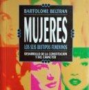 Libros de segunda mano: MUJERES : LOS SEIS BIOTIPOS FEMENINOS. DESARROLLO … / BARTOLOMÉ BELTRÁN. 1ª ED. TEMAS DE HOY, 1993. . Lote 169015132