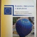 Libros de segunda mano: EUROPA: PREGUNTAS Y RESPUESTAS, ORIGENES, FUNCIONAMIENTO Y OBJETIVOS DE LA UNION EUROPEA . Lote 169066900