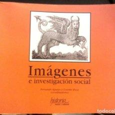 Libros de segunda mano: IMÁGENES E INVESTIGACIÓN SOCIAL (2005) - FERNANDO AGUAYO & LOURDES ROCA - ISBN: 9789706841001. Lote 169298096