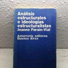 Libros de segunda mano: J. PARAIN-VIAL. ANÁLISIS ESTRUCTURALES E IDEOLOGÍAS ESTRUCTURALISTAS. Lote 169346900