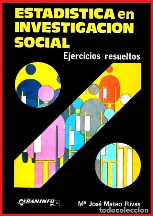 ESTADISTICA EN INVESTIGACION SOCIAL. EJERCICIOS RESUELTOS. JOSE MATEO RIVAS. PARANINFO. SOCIOLOGIA. (Libros de Segunda Mano - Pensamiento - Sociología)