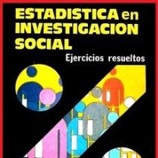 Libros de segunda mano: ESTADISTICA EN INVESTIGACION SOCIAL. EJERCICIOS RESUELTOS. JOSE MATEO RIVAS. PARANINFO. SOCIOLOGIA.. Lote 169377000