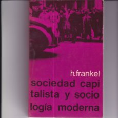 Libros de segunda mano: SOCIEDAD CAPITALISTA Y SOCIOLOGÍA MODERNA. PEDIDO MÍNIMO EN LIBROS: 4 TÍTULOS. Lote 169415332