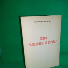 Libros de segunda mano: CURSO SOCIOLOGÍA DE ESPAÑA, MARTÍN BRUGAROLA, ED. ASESORÍA ECLESIÁSTICA. Lote 169434940