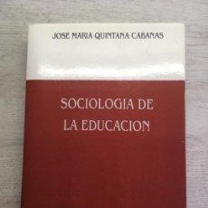 Libros de segunda mano: J. M. QUINTANA CABANAS. SOCIOLOGÍA DE LA EDUCACIÓN. Lote 169456816
