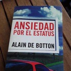 Libros de segunda mano: ANSIEDAD POR EL ESTATUS, DE ALAIN DE BOTTON. TAURUS, 2004. EXCELENTE ESTADO. Lote 169460120