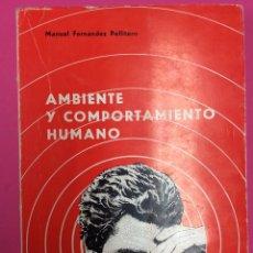 Libros de segunda mano: AMBIENTE Y COMPORTAMIENTO HUMANO - MANUEL FERNÁNDEZ PELLITERO - 1975. Lote 169652276