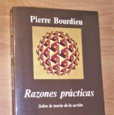 Libros de segunda mano: PIERRE BOURDIEU - RAZONES PRÁCTICAS. SOBRE LA TEORÍA DE LA ACCIÓN - ANAGRAMA, 1997. Lote 138071634