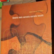 Libros de segunda mano: GESTIO DELS SERVEIS SOCIALS LOCALS, VER TARIFAS ECONOMICAS ENVIOS. Lote 169982788
