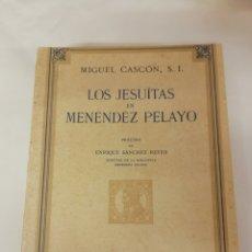 Libros de segunda mano: LOS JESUITAS EN MENENDEZ PELAYO. MIGUEL CASCON. TIPOGRAFIA ALDUS. 1940. ORIGINAL. SANTANDER. Lote 170258928