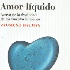 Libros de segunda mano: AMOR LÍQUIDO. ZYGMUNT BAUMAN.. Lote 170518748