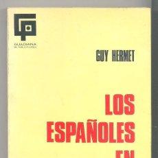 Libros de segunda mano: LOS ESPAÑOLES EN FRANCIA POR GUY HERMET GUADIANA DE PUBLICACIONES. Lote 170542508