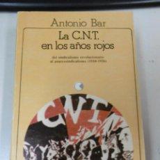 Libros de segunda mano: BAR, ANTONIO: LA CNT EN LOS AÑOS ROJOS. DEL SINDICALISMO REVOLUCIONARIO AL ANARCOSINDICALISMO (1910-. Lote 222557001