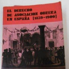 Libros de segunda mano: ALARCÓN CARACUEL, MANUEL R: EL DERECHO DE ASOCIACIÓN OBRERA EN ESPAÑA(1839-1900).. Lote 170576495