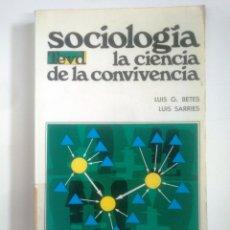 Libros de segunda mano: SOCIOLOGÍA LA CIENCIA DE LA CONVIVENCIA. - LUIS BETES Y LUIS SARRIES. TDK386. Lote 170583195