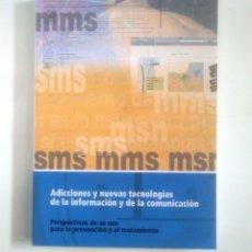 Libros de segunda mano: ADICCIONES Y NUEVAS TECNOLOGIAS DE LA INFORMACION Y COMUNICACION. PERSPECTIVAS DE USO. TDK386. Lote 170585555