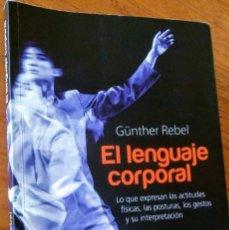 Libros de segunda mano: EL LENGUAJE CORPORAL. GÜNTHER REBEL. Lote 171153775