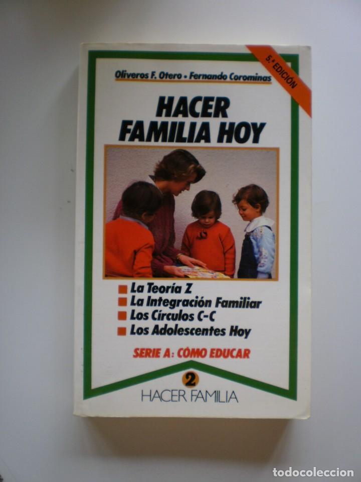 HACER FAMILIA HOY (Libros de Segunda Mano - Pensamiento - Sociología)