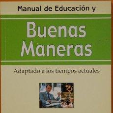 Libros de segunda mano: LMV - MANUAL DE EDUCACION Y BUENAS MANERAS. EL ARCA DE PAPEL EDITORES. 2002. Lote 171253698