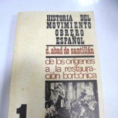 Libros de segunda mano: HISTORIA DEL MOVIMIENTO AOBRERO ESPAÑOL. D.ABAD DE SANTILLAN. 3º EDICION. 1968. Lote 171295670