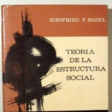 Libros de segunda mano: NADEL, SIEGFRIED F. - TEORIA DE LA ESTRUCTURA SOCIAL - MADRID 1966. Lote 171298783