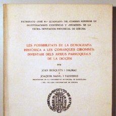 Libros de segunda mano: BUSQUETS DALMAU, JOAN - NADAL FARRERAS, JOAQUIM - LES POSSIBILITATS DE LA DEMOGRAFIA HISTÒRICA A LES. Lote 171298888