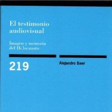 Libros de segunda mano: EL TESTIMONIO AUDIOVISUAL. IMAGEN Y MEMORIA DEL HOLOCAUSTO / ALEJANDRO BAER. Lote 171317645