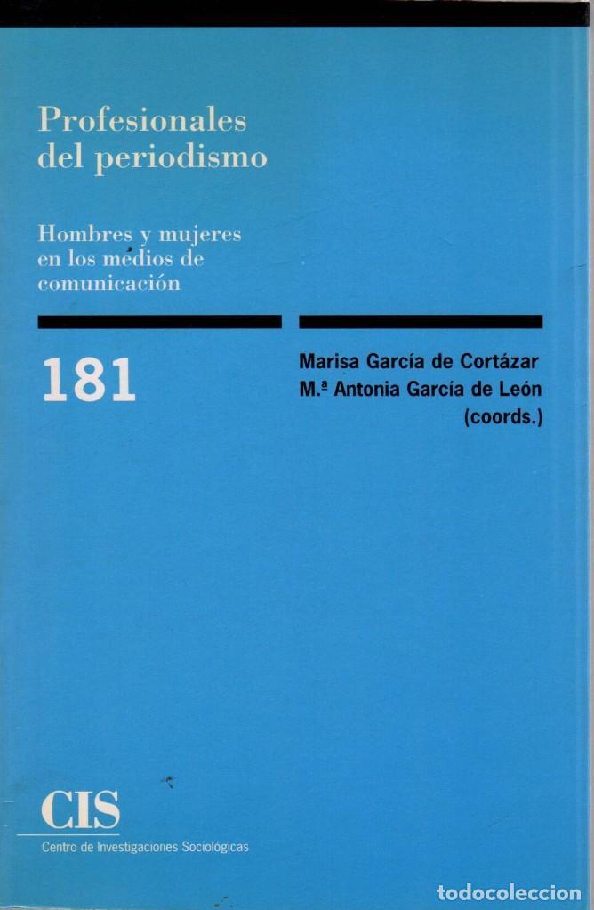 PROFESIONALES DEL PERIODISMO. HOMBRES Y MUJERES DE LOS MEDIOS DE COMUNICACIÓN (CIS) (Libros de Segunda Mano - Pensamiento - Sociología)