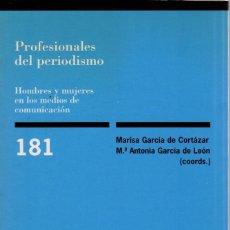 Libros de segunda mano: PROFESIONALES DEL PERIODISMO. HOMBRES Y MUJERES DE LOS MEDIOS DE COMUNICACIÓN (CIS). Lote 171478260