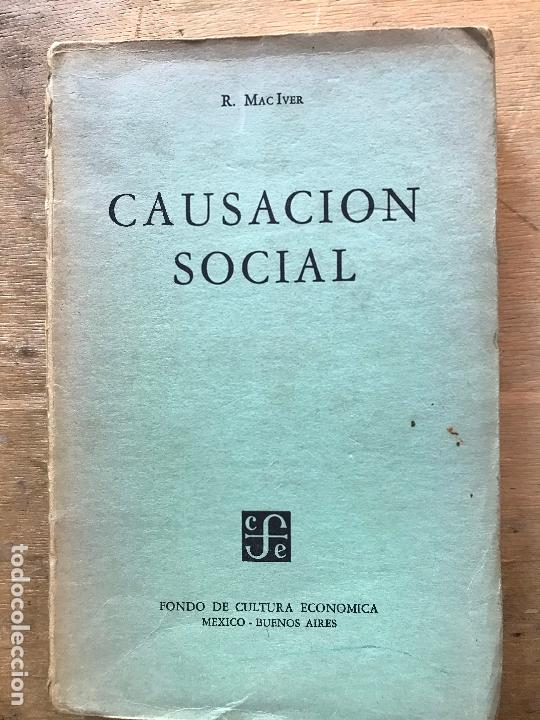 CAUSACIÓN SOCIAL. R. MAC IVER. (Libros de Segunda Mano - Pensamiento - Sociología)