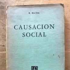 Libros de segunda mano: CAUSACIÓN SOCIAL. R. MAC IVER.. Lote 171488694