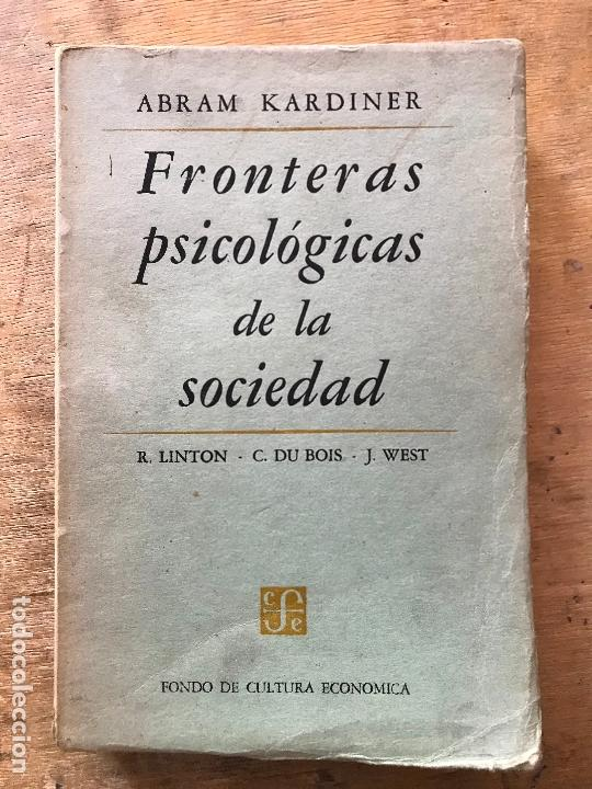 FRONTERAS PSICOLÓGICAS DE LA SOCIEDAD. ABRAM KARDINER. (Libros de Segunda Mano - Pensamiento - Sociología)