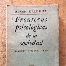 Libros de segunda mano: FRONTERAS PSICOLÓGICAS DE LA SOCIEDAD. ABRAM KARDINER. . Lote 171489022