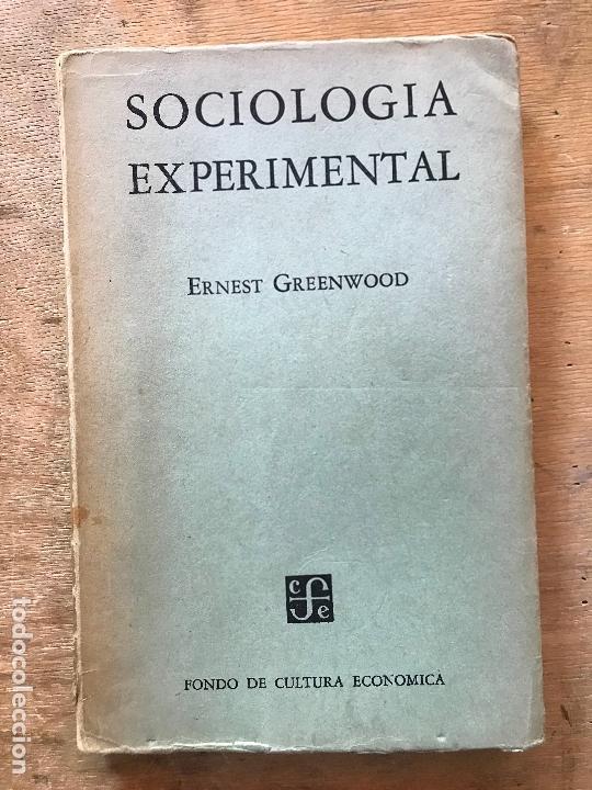 SOCIOLOGÍA EXPERIMENTAL.ESTUDIO DE MÉTODOS. ERNEST GRENWOOD. (Libros de Segunda Mano - Pensamiento - Sociología)
