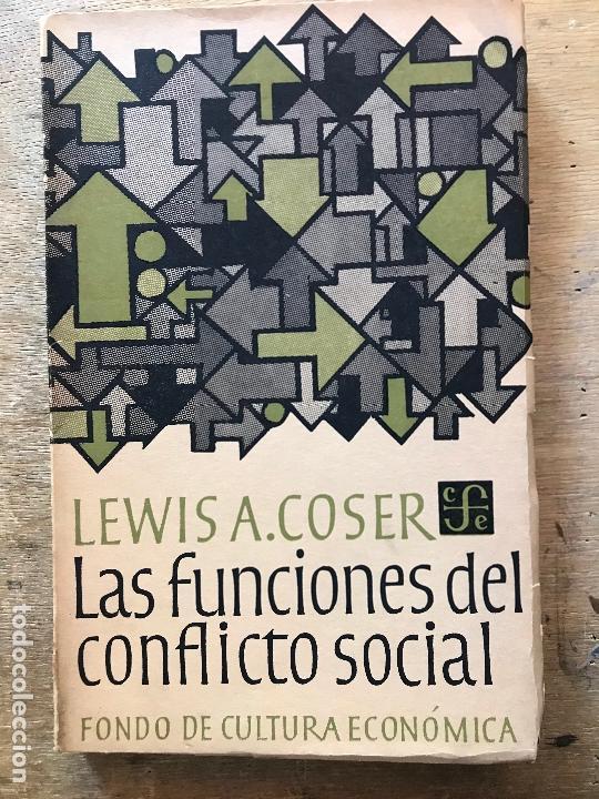 LAS FUNCIONES DEL CONFLICTO SOCIAL. LEWIS A. COSER. (Libros de Segunda Mano - Pensamiento - Sociología)