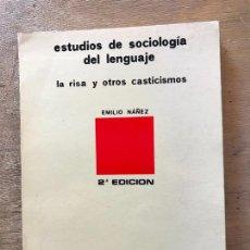 Libros de segunda mano: ESTUDIOS DE SOCIOLOGÍA DEL LENGUAJE. LA RISA Y OTROS CASTICISMO. EMILIO NÁÑEZ. . Lote 171491985