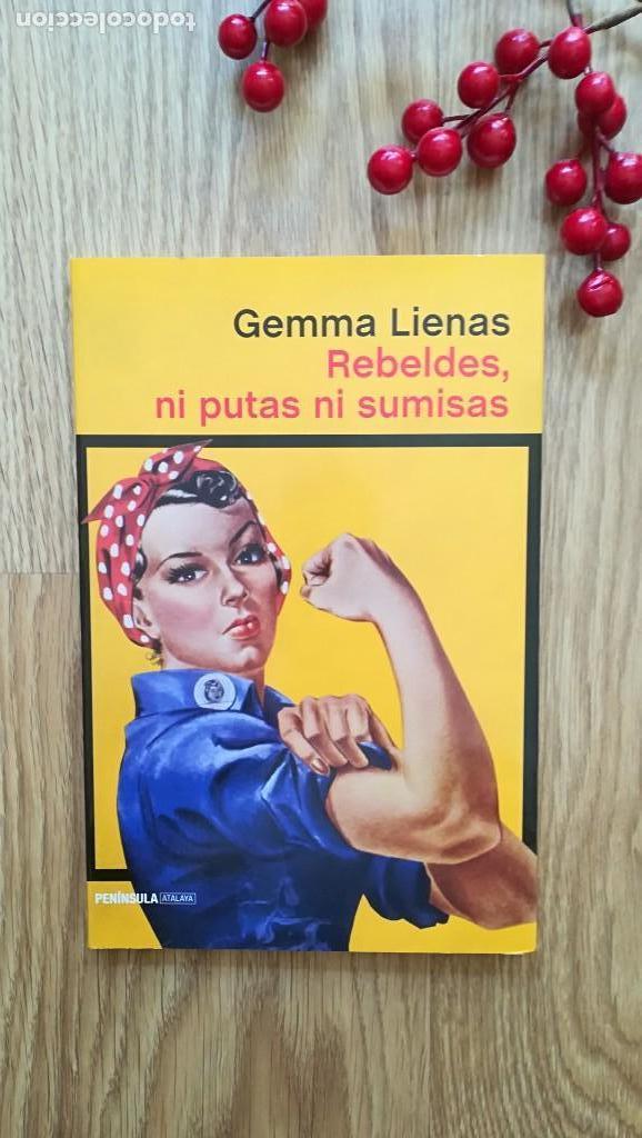 GEMMA LIENAS. REBELDES, NI PUTAS NI SUMISAS (Libros de Segunda Mano - Pensamiento - Sociología)