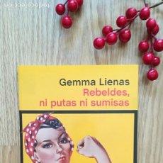 Libros de segunda mano: GEMMA LIENAS. REBELDES, NI PUTAS NI SUMISAS. Lote 171518317