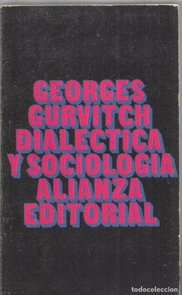 GEORGES GURVITCH. DIALECTICA Y SOCIOLOGIA. ALIANZA (Libros de Segunda Mano - Pensamiento - Sociología)