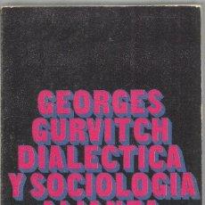 Libros de segunda mano: GEORGES GURVITCH. DIALECTICA Y SOCIOLOGIA. ALIANZA. Lote 171528774